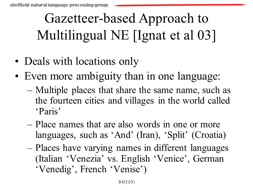 Gazetteer-based Approach to Multilingual NE [Ignat et al 03]